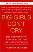 Cover-Bild zu Traister, Rebecca: Big Girls Don't Cry (eBook)