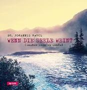 Cover-Bild zu Hartl, Johannes: Wenn die Seele weint