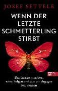 Cover-Bild zu Wenn der letzte Schmetterling stirbt von Settele, Josef