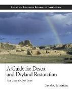 Cover-Bild zu Bainbridge, David A.: A Guide for Desert and Dryland Restoration