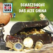 Cover-Bild zu Was ist was Hörspiel: Schatzsuche/ Das alte China (Audio Download) von Falk, Matthias