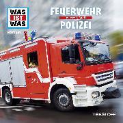 Cover-Bild zu Was ist was Hörspiel: Feuerwehr/ Polizei (Audio Download) von Falk, Matthias