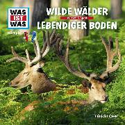Cover-Bild zu Was ist was Hörspiel: Wilde Wälder / Lebendiger Boden (Audio Download) von Bauer, Manfred
