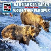Cover-Bild zu Was ist was Hörspiel: Bären/ Wölfe (Audio Download) von Falk, Matthias