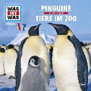 Cover-Bild zu Was ist was Hörspiel: Pinguine/ Tiere im Zoo (Audio Download) von Haderer, Kurt