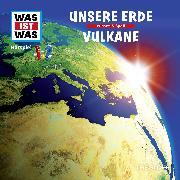 Cover-Bild zu Was ist was Hörspiel: Unsere Erde/ Vulkane (Audio Download) von Falk, Matthias