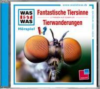 Cover-Bild zu WAS IST WAS Hörspiel: Fantastische Tiersinne/Tierwanderungen von Baur, Dr. Manfred