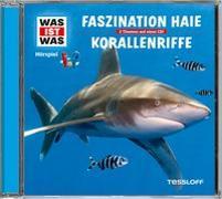 Cover-Bild zu WAS IST WAS Hörspiel: Faszination Haie/ Korallenriffe von Baur, Dr. Manfred