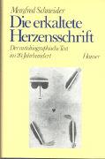 Cover-Bild zu Schneider, Manfred: Die erkaltete Herzensschrift