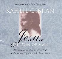 Cover-Bild zu Gibran, Kahlil: Jesus: The Son of Man