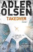 Cover-Bild zu Adler-Olsen, Jussi: TAKEOVER. Und sie dankte den Göttern (eBook)