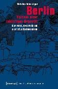 Cover-Bild zu Berlin - Visionen einer zukünftigen Urbanität von Scherzinger, Christine