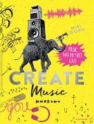 Cover-Bild zu Create Music von D'Oro, Miri (Illustr.)