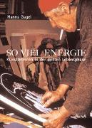 Cover-Bild zu So viel Energie - Künstlerinnen in der dritten Lebensphase von Gagel, Hanna