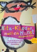 Cover-Bild zu Kita-Kinder machen Kunst das ganze Jahr! von Reinhardt, Andrea