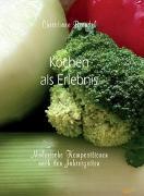 Cover-Bild zu Kochen als Erlebnis von Brendel, Christiane