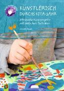 Cover-Bild zu Kita-Kunst-Ideen: Künstlerisch durchs Kita-Jahr von Riegel, Annette