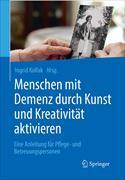 Cover-Bild zu Menschen mit Demenz durch Kunst und Kreativität aktivieren von Kollak, Ingrid (Hrsg.)