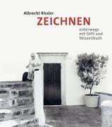 Cover-Bild zu Zeichnen - Unterwegs mit Stift und Skizzenbuch von Rissler, Albrecht