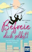 Cover-Bild zu Befreie dich selbst! von Exl, Matthias A.
