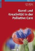 Cover-Bild zu Kunst und Kreativität in der Palliative Care (eBook) von Bolton, Gillie