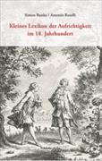 Cover-Bild zu Bunke, Simon: Kleines Lexikon der Aufrichtigkeit 1650-1800