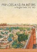 Cover-Bild zu Dalrymple, William (Hrsg.): Princes and Painters in Mughal Delhi, 1707-1857