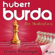 Cover-Bild zu Freisinger, Gisela Maria: Hubert Burda - Der Medienfürst (Audio Download)