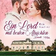 Cover-Bild zu MacAlister, Katie: Ein Lord mit besten Absichten - Romantic History 1 (Audio Download)
