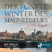 Cover-Bild zu Enquist, Per Olov: Der fünfte Winter des Magnetiseurs (Audio Download)