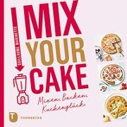 Cover-Bild zu Mix Your Cake! von Marinette, Guillaume