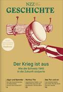 Cover-Bild zu Der Krieg ist aus - Wie die Schweiz 1945 in die Zukunft stolperte
