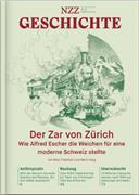 Cover-Bild zu NZZ Geschichte. Nr. 20: Der Zar von Zürich