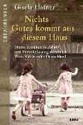 Cover-Bild zu Nichts Gutes kommt aus diesem Haus von Hafner, Gisela