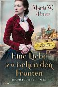 Cover-Bild zu Eine Liebe zwischen den Fronten von Peter, Maria W.