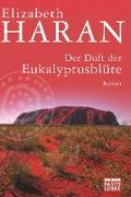 Cover-Bild zu Der Duft der Eukalyptusblüte von Haran, Elizabeth
