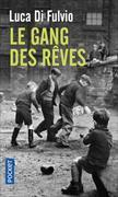Cover-Bild zu Le gang des rêves von Di Fulvio Luca