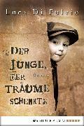 Cover-Bild zu Der Junge, der Träume schenkte (eBook) von Fulvio, Luca Di