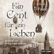 Cover-Bild zu Ein Cent für ein Leben (Ungekürzt) (Audio Download) von Fulvio, Luca Di