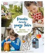 Cover-Bild zu Kreativ durchs ganze Jahr von Feneberg, Franziska