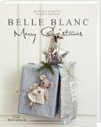 Cover-Bild zu Belle Blanc Merry Christmas von Schnepf, Mirjana
