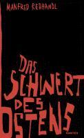 Cover-Bild zu Rebhandl, Manfred: Das Schwert des Ostens