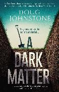 Cover-Bild zu Johnstone, Doug: A Dark Matter