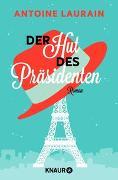 Cover-Bild zu Laurain, Antoine: Der Hut des Präsidenten