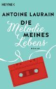 Cover-Bild zu Laurain, Antoine: Die Melodie meines Lebens