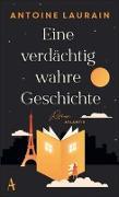 Cover-Bild zu Laurain, Antoine: Eine verdächtig wahre Geschichte