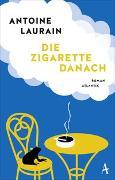 Cover-Bild zu Laurain, Antoine: Die Zigarette danach