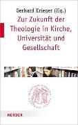 Cover-Bild zu Krieger, Gerhard (Hrsg.): Zur Zukunft der Theologie in Kirche, Universität und Gesellschaft