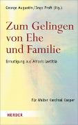 Cover-Bild zu Augustin, George (Hrsg.): Zum Gelingen von Ehe und Familie