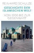 Cover-Bild zu Schulze, Reinhard: Geschichte der Islamischen Welt